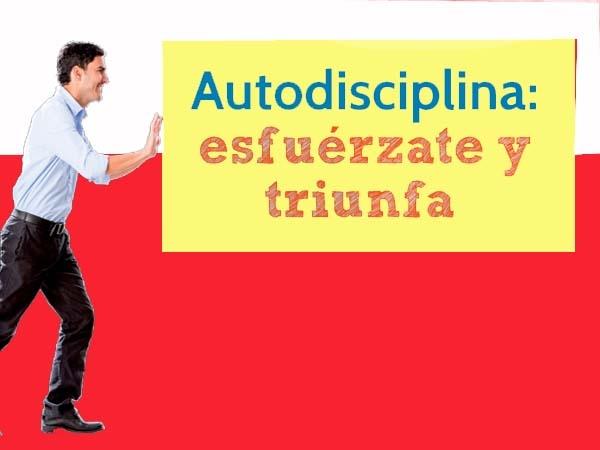 AUTO DISCIPLINA: FACTOR CLAVE PARA TU ÉXITO