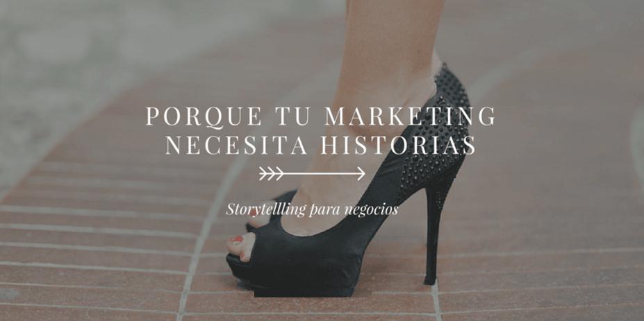 """""""STORYTELLING"""": CONTAR HISTORIAS PARA CONECTAR CON TU MERCADO"""