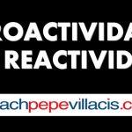 Ver Video: PROACTIVIDAD vs. REACTIVIDAD, una pregunta de fondo para el desempeño y el bienestar