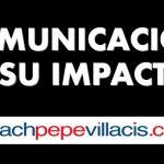 Ver Video: COMUNICACIÓN y su Impacto en la vida personal y empresarial